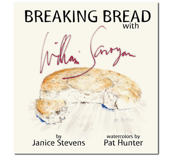 TheChatterBox Guys Book Design, Breaking Bread with William Saroyan by Janice Stevens and Pat Hunter